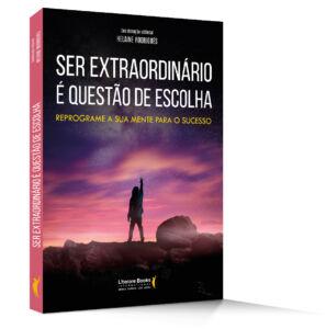 capa livro Ser Extraordinário É Questão de Escolha
